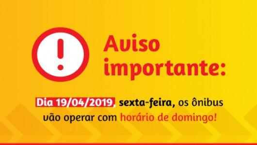 Dia 19.04.2019 (sexta-feita) iremos operar com tabela de horários de domingo